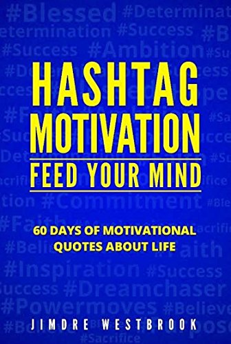 Hashtag Motivation: Feed Your Mind by JimDre Westbrook