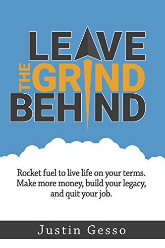 Leave The Grind Behind by Justin Gesso