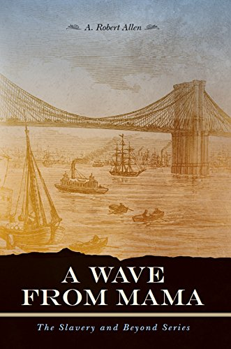 A Wave From Mama by A. Robert Allen