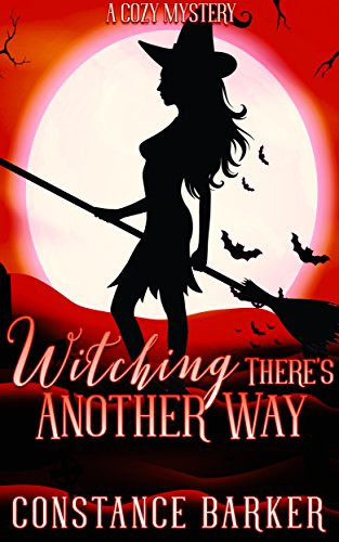 Witching There's Another Way by Constance Barker