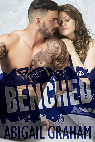 BENCHED by Abigail Graham
