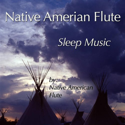 Native American Flute: Sleep Music By Native American Flute