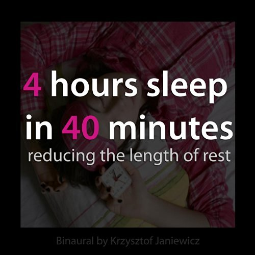 4 Hours Sleep in 40 Minutes: Reducing the Length of Rest By Binaural