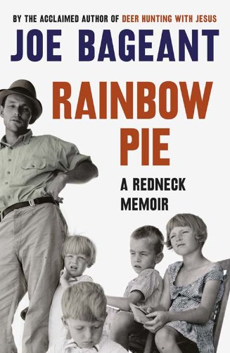 Rainbow Pie: A Redneck Memoir by Joe Bageant