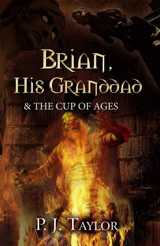 Brian, His Grandad & the Cup of Ages by P.J. Taylor
