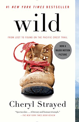 Wild: From Lost to Found on the Pacific Crest Trail (Oprah's Book Club 2.0 1) by Cheryl Strayed