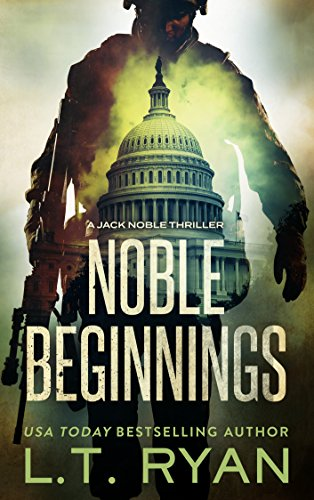 Noble Beginnings: A Jack Noble Thriller (Jack Noble #1) by L.T. Ryan