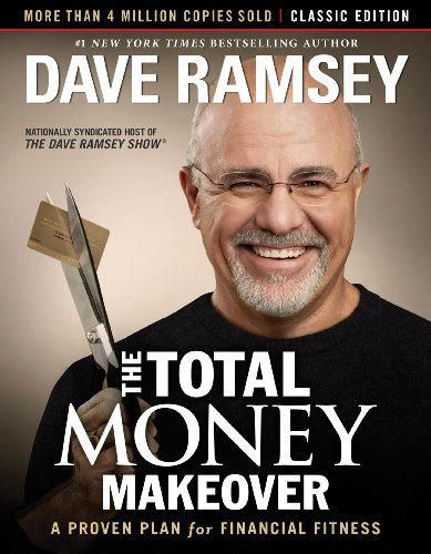 The Total Money Makeover: Classic Edition: A Proven Plan for Financial Fitness by Dave Ramsey