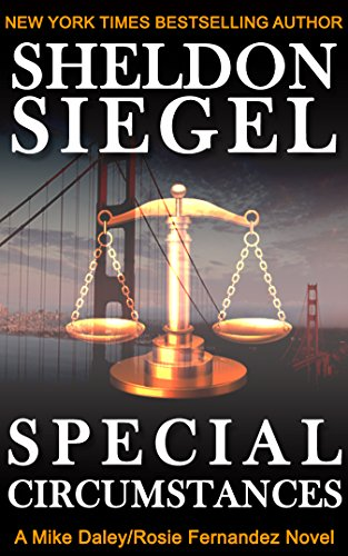 Special Circumstances (Mike Daley/Rosie Fernandez Legal Thriller Book 1) by Sheldon Siegel