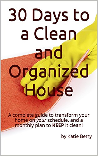 30 Days to a Clean and Organized House by Katie Berry