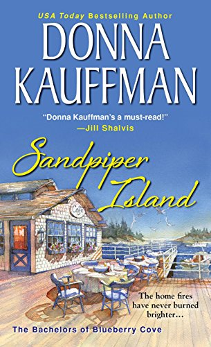 Sandpiper Island (The Bachelors Of Blueberry Cove Book 3) by Donna Kauffman
