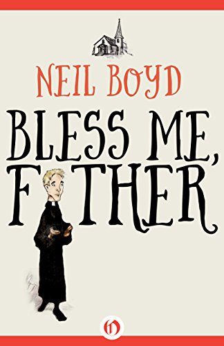 Bless Me, Father by Neil Boyd