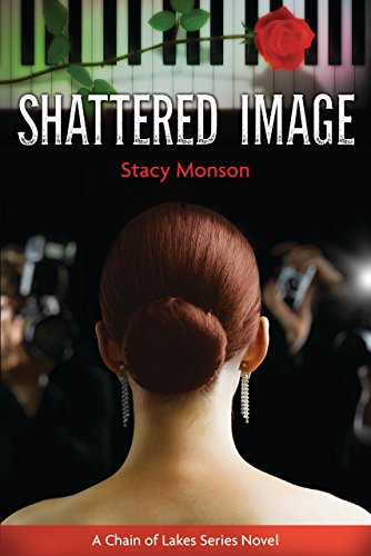 Shattered Image (Chain of Lakes Book 1) by Stacy Monson
