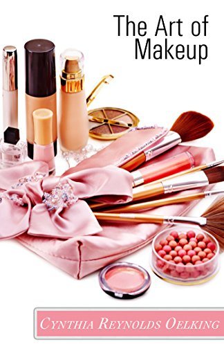 The Art of Makeup by Cynthia Reynolds Oelking