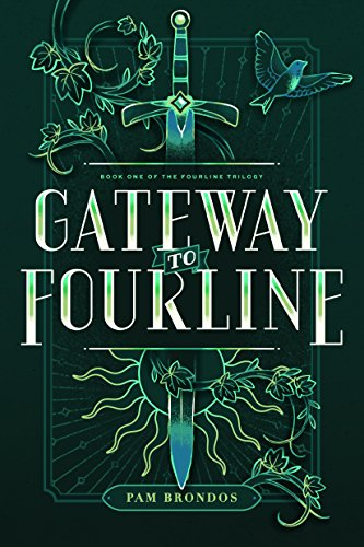 Gateway to Fourline (The Fourline Trilogy Book 1) by Pam Brondos