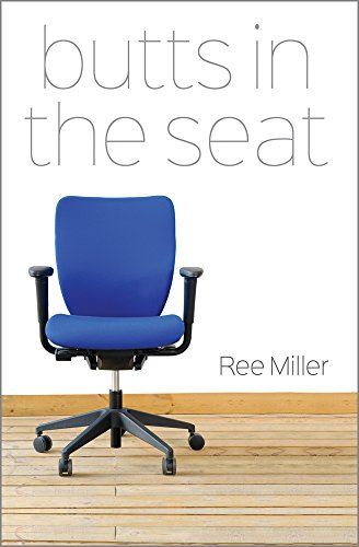 Butts in the Seat (Call Center Humor) by Ree Miller