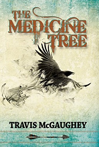 The Medicine Tree (The Commanche's Crow Western Series Book 1) by Travis McGaughey