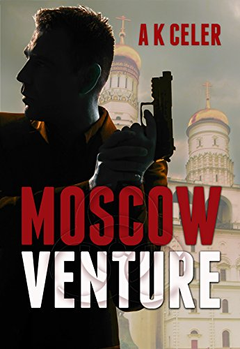 Moscow Venture by A. K. Celer