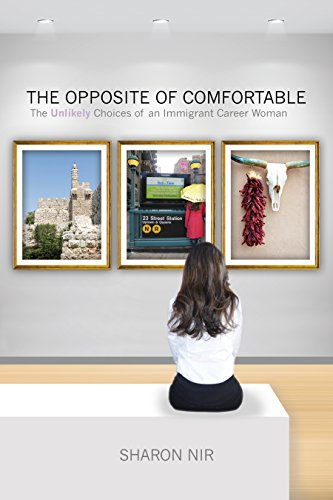 The Opposite of Comfortable by Sharon Nir