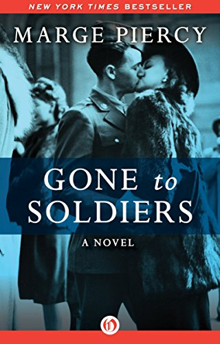 Gone to Soldiers: A Novel by Marge Piercy