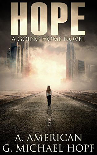 Hope: A Going Home Novel by G. Michael Hopf
