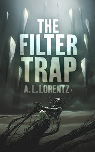 The Filter Trap by A. L. Lorentz