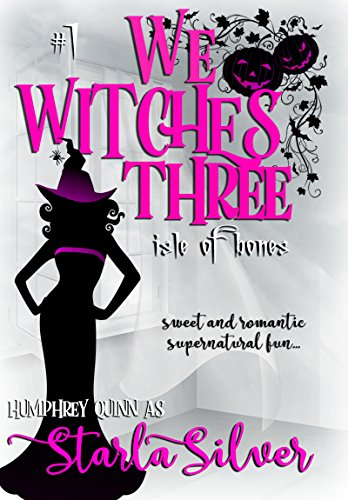 Isle of Bones (Demon Isle Witches Clean Read Cut): Sweet and Romantic Supernatural Fun (We Witches Three Book 1) by Starla Silver