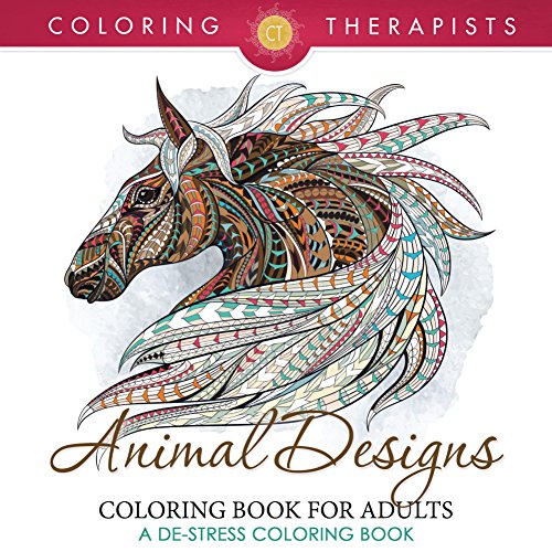 Animal Designs Coloring Book For Adults by Coloring Therapist