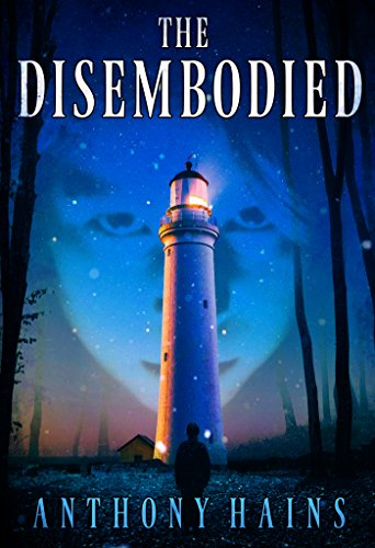 The Disembodied by Anthony Hains