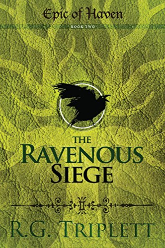 The Ravenous Siege by R.G. Triplett