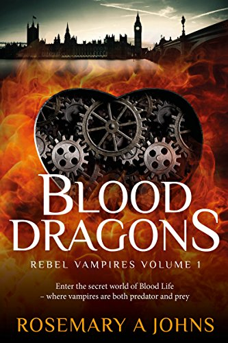 Blood Dragons (Rebel Vampires Book 1) by Rosemary A Johns