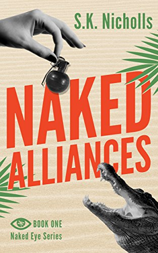 Naked Alliances: A Richard Noggin Novel (The Naked Eye Series Book 1) by S.K. Nicholls