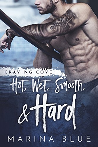 Hot, Wet, Smooth, and Hard by Marina Blue