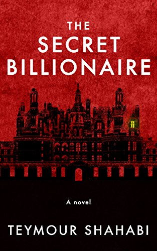 The Secret Billionaire by Teymour Shahabi