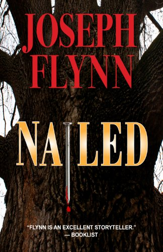 Nailed (A Ron Ketchum Mystery Book 1) by Joseph Flynn