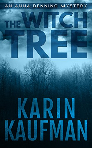 The Witch Tree (Anna Denning Mystery Book 1) by Karin Kaufman