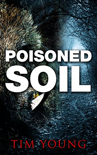 Poisoned Soil: A Supernatural Thriller by Tim Young