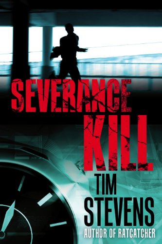 Severance Kill (Martin Calvary Book 1) by Tim Stevens