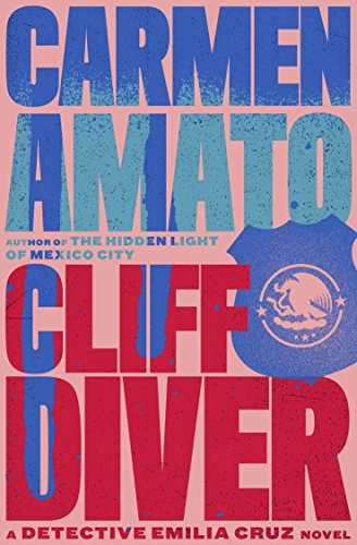Cliff Diver (Detective Emilia Cruz Book 1) by Carmen Amato