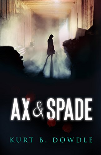 Ax & Spade: A Thriller (Raven Trilogy Book 1) by Kurt B. Dowdle