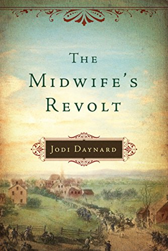 The Midwife's Revolt (The Midwife Series) by Jodi Daynard