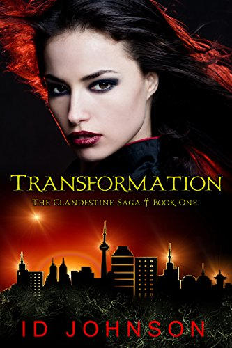Transformation: The Clandestine Saga by ID Johnson
