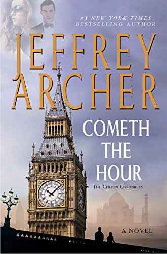 Cometh the Hour: A Novel (Clifton Chronicles) by Jeffrey Archer