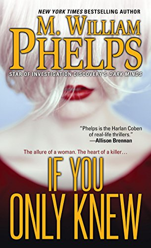 If You Only Knew by M. William Phelps