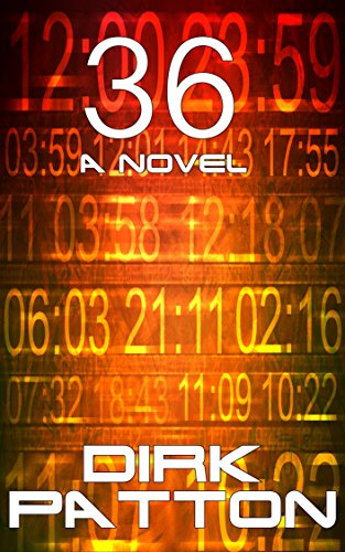 36: A Novel by Dirk Patton