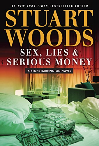 Sex, Lies & Serious Money (A Stone Barrington Novel) by Stuart Woods