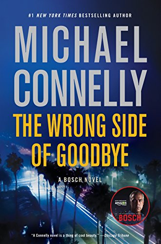 The Wrong Side of Goodbye (A Harry Bosch Novel) by Michael Connelly