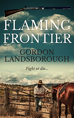 Flaming Frontier by Gordon Landsborough