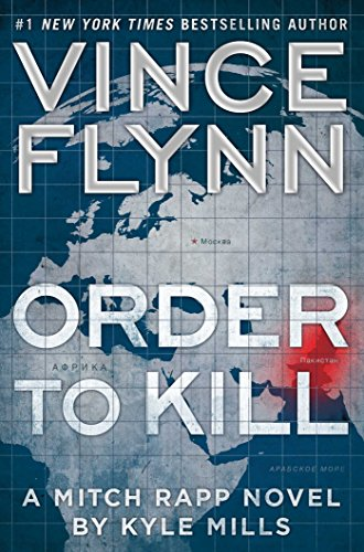 Order to Kill: A Novel (A Mitch Rapp Novel Book 13) by Vince Flynn