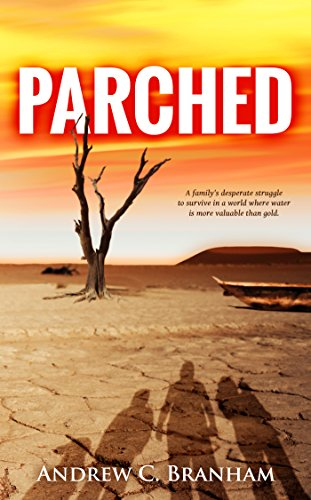 Parched (The Parched Series Book 1) by Andrew C. Branham
